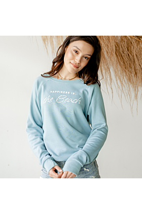 Happiness is...the Beach Sweatshirt in Multiple Colours