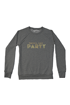Happiness is...a Good Party Sweatshirt in Charcoal