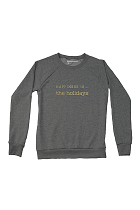Happiness is...the holidays Sweatshirt in Charcoal