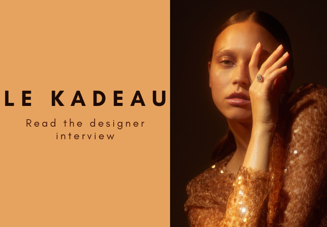 Laura Bosisio From Le Kadeau Answers Our Questions
