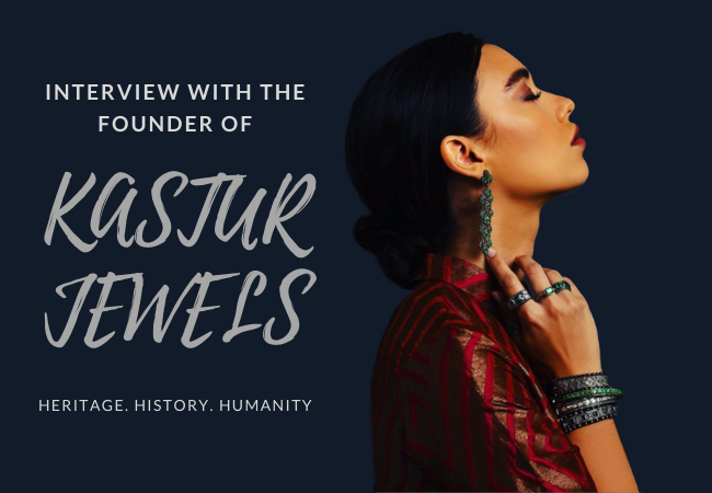 An Interview With Kastur Jewels Founder, Rajvi Vora