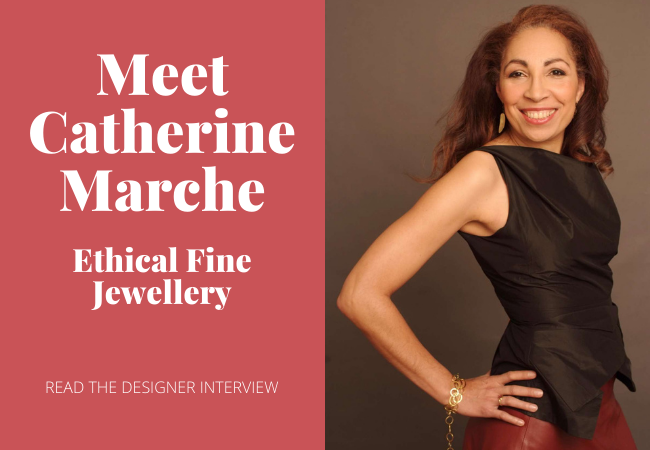 Meet Catherine Marche Ethical Fine Jewellery
