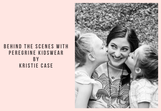 Behind the Scenes with Peregrine Kidswear by Kristie Case